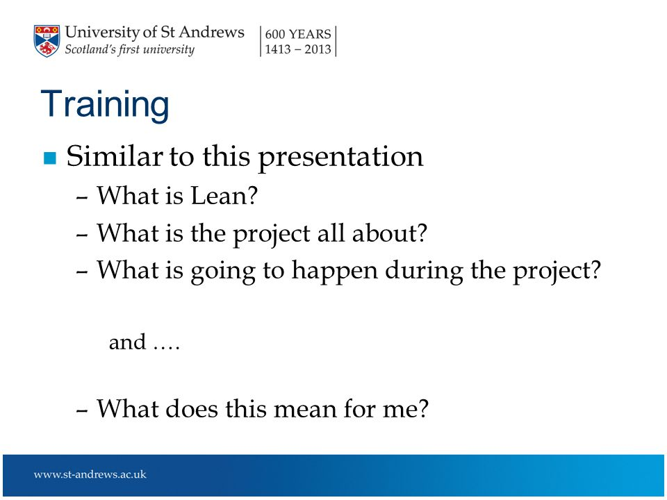 Training n Similar to this presentation –What is Lean.