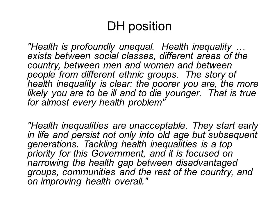 DH position Health is profoundly unequal.