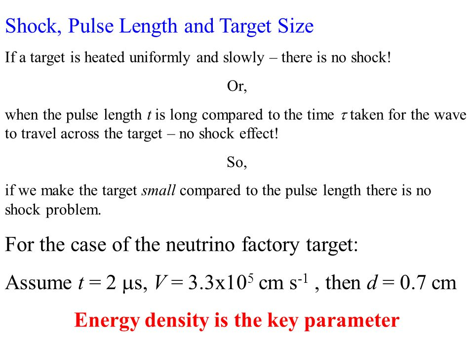 Shock, Pulse Length and Target Size If a target is heated uniformly and slowly – there is no shock.
