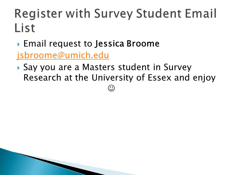  Email request to Jessica Broome jsbroome@umich.edu  Say you are a Masters student in Survey Research at the University of Essex and enjoy