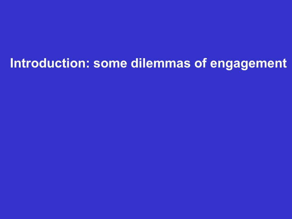 Introduction: some dilemmas of engagement