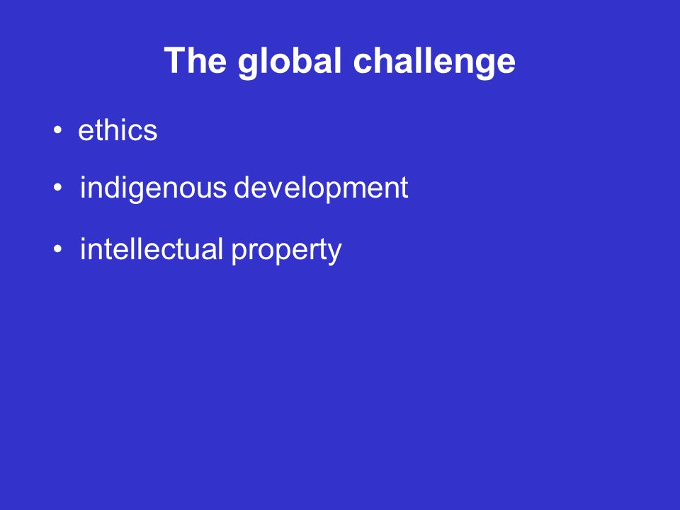 The global challenge ethics indigenous development intellectual property