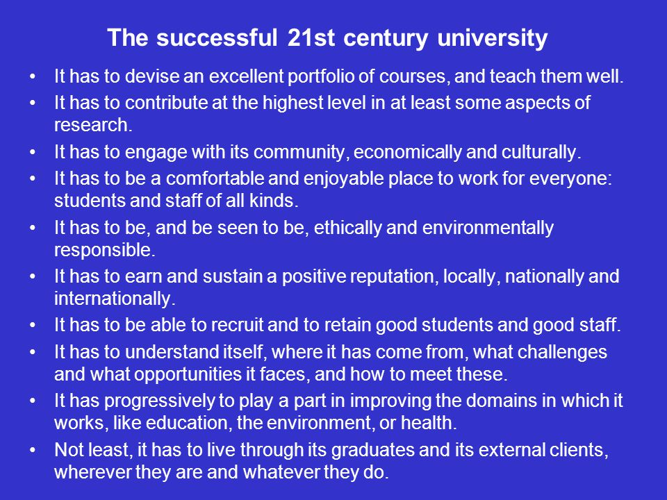 The successful 21st century university It has to devise an excellent portfolio of courses, and teach them well.