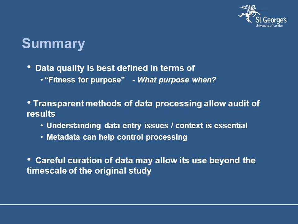 Data quality is best defined in terms of Fitness for purpose - What purpose when.