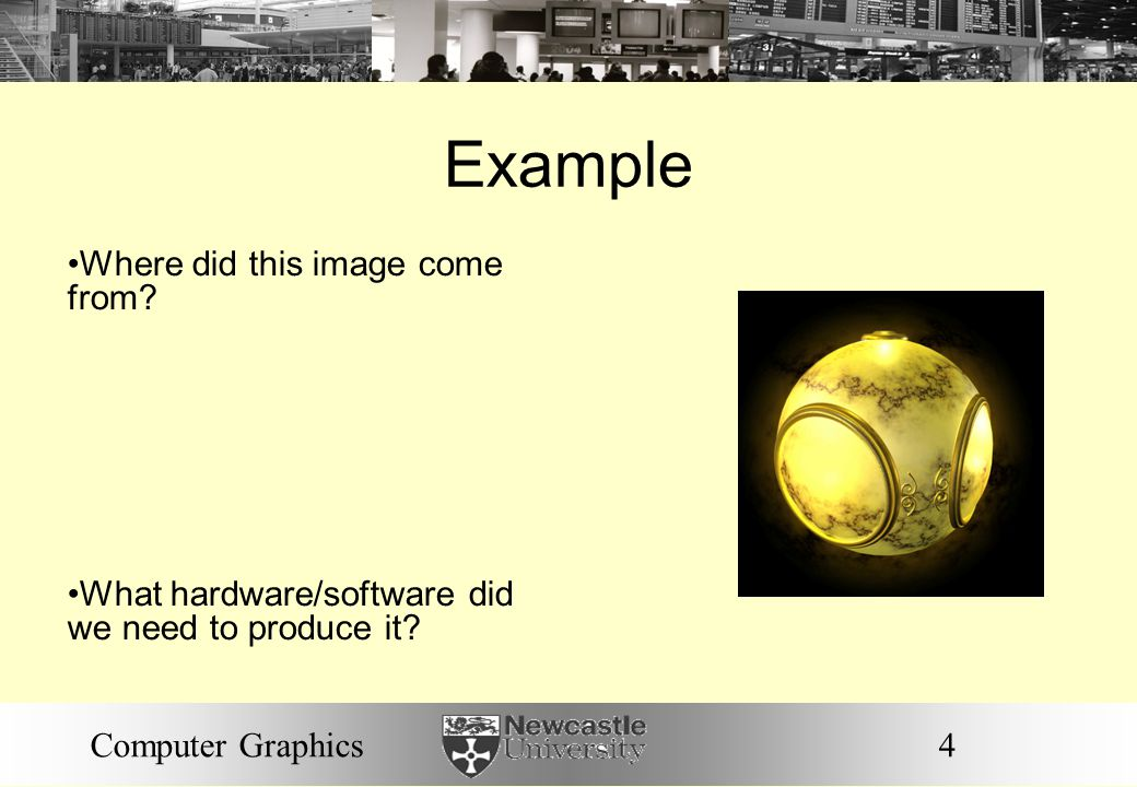 4Computer Graphics Example Where did this image come from.
