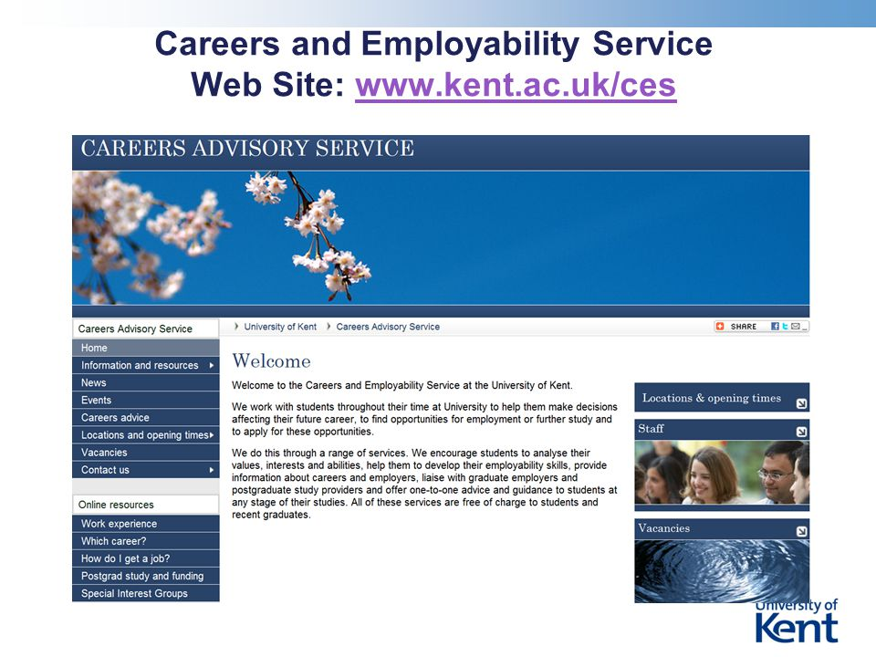 Careers and Employability Service Web Site: www.kent.ac.uk/ceswww.kent.ac.uk/ces