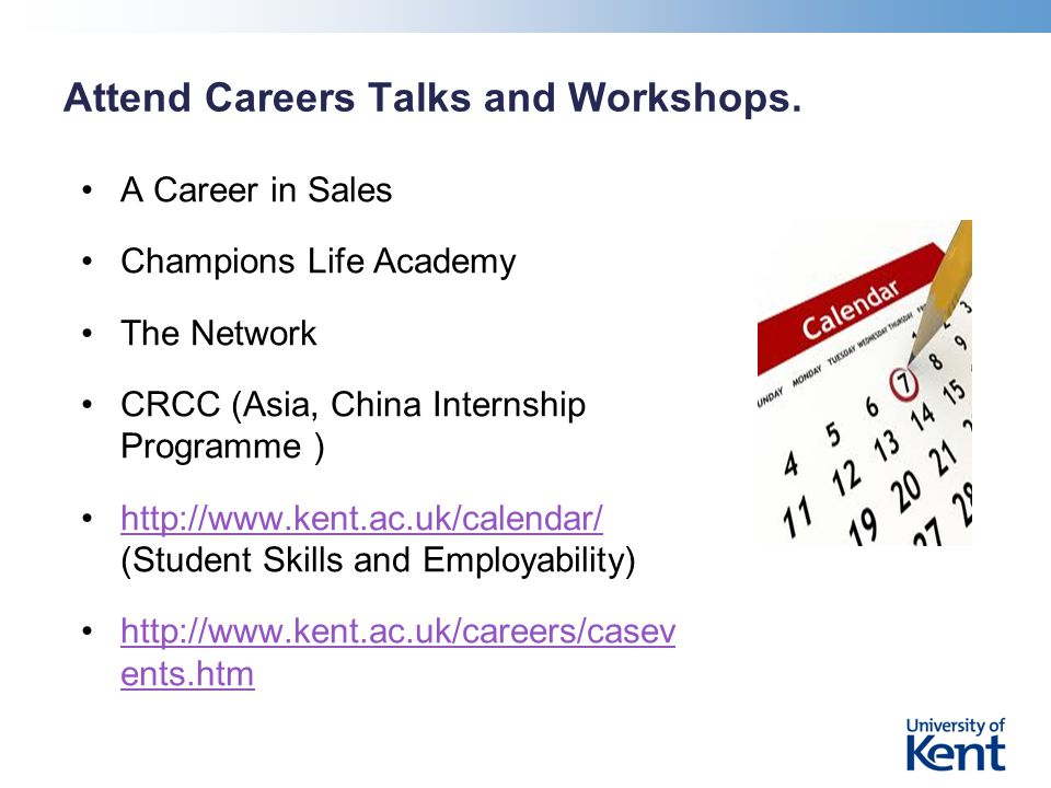 Attend Careers Talks and Workshops.