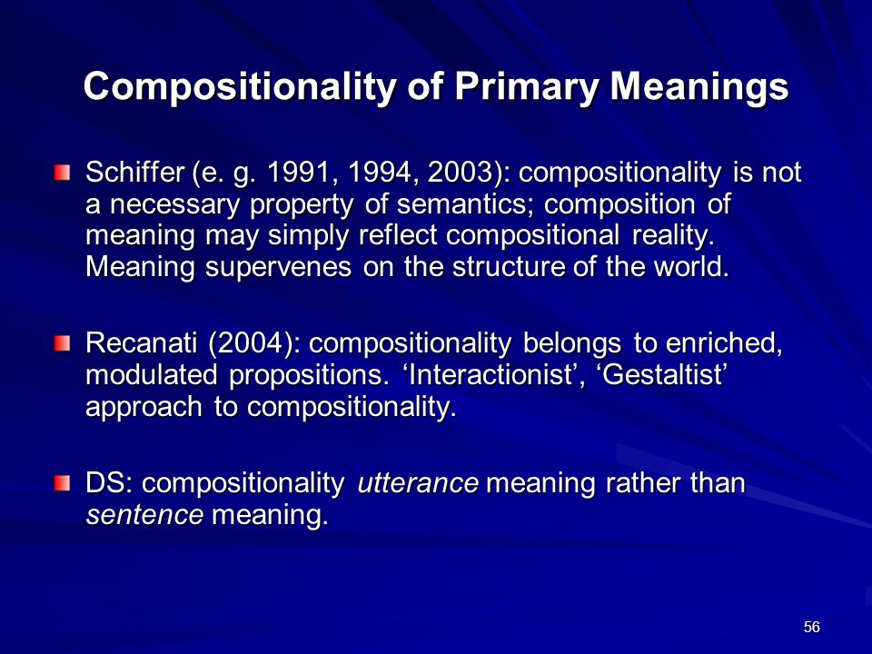 56 Compositionality of Primary Meanings Schiffer (e.