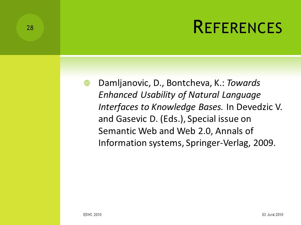 R EFERENCES  Damljanovic, D., Bontcheva, K.: Towards Enhanced Usability of Natural Language Interfaces to Knowledge Bases.