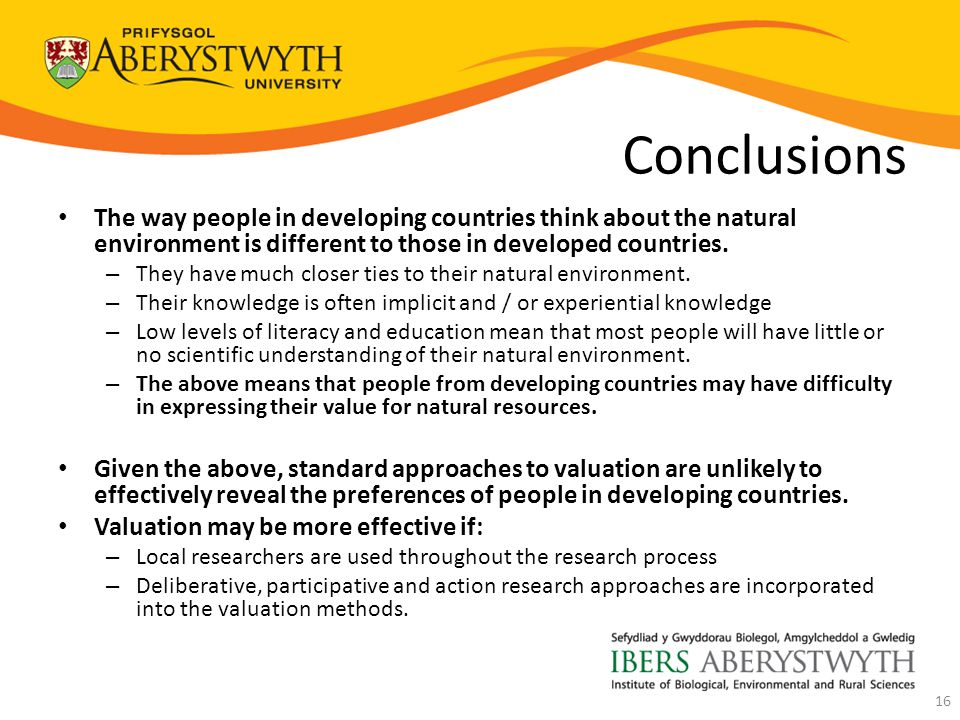Conclusions The way people in developing countries think about the natural environment is different to those in developed countries.