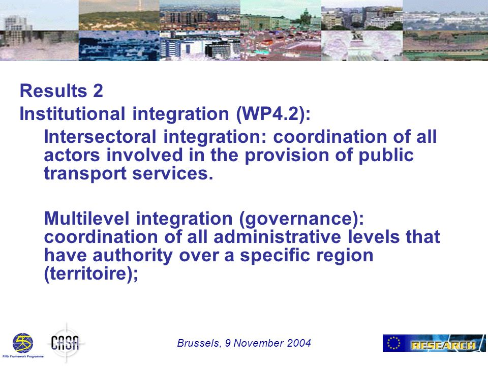 Results 2 Institutional integration (WP4.2): Intersectoral integration: coordination of all actors involved in the provision of public transport services.