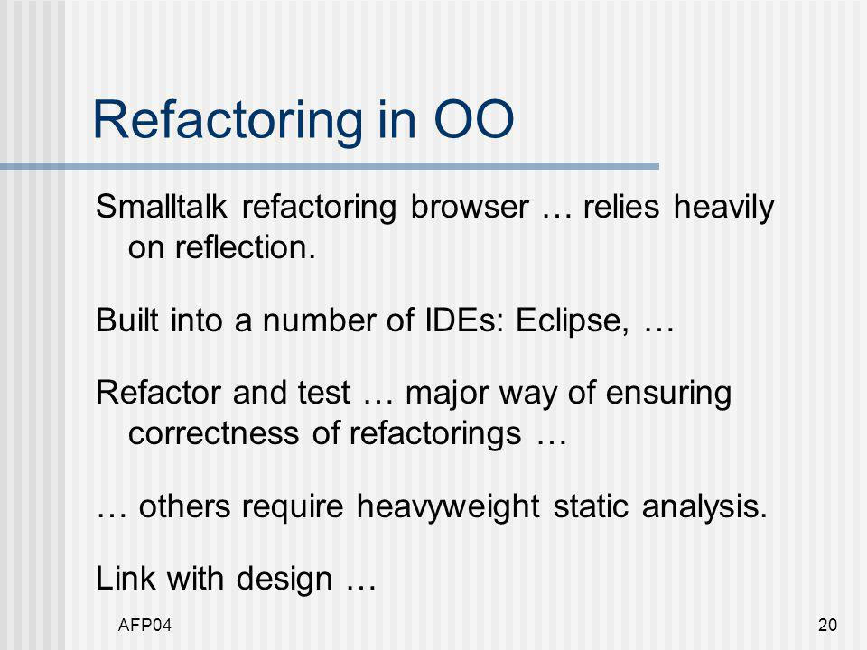 AFP0420 Refactoring in OO Smalltalk refactoring browser … relies heavily on reflection.