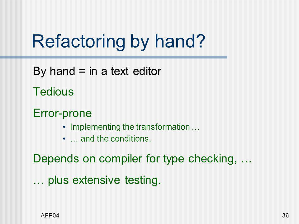 AFP0436 Refactoring by hand.