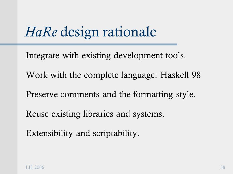 LIL 200638 HaRe design rationale Integrate with existing development tools.