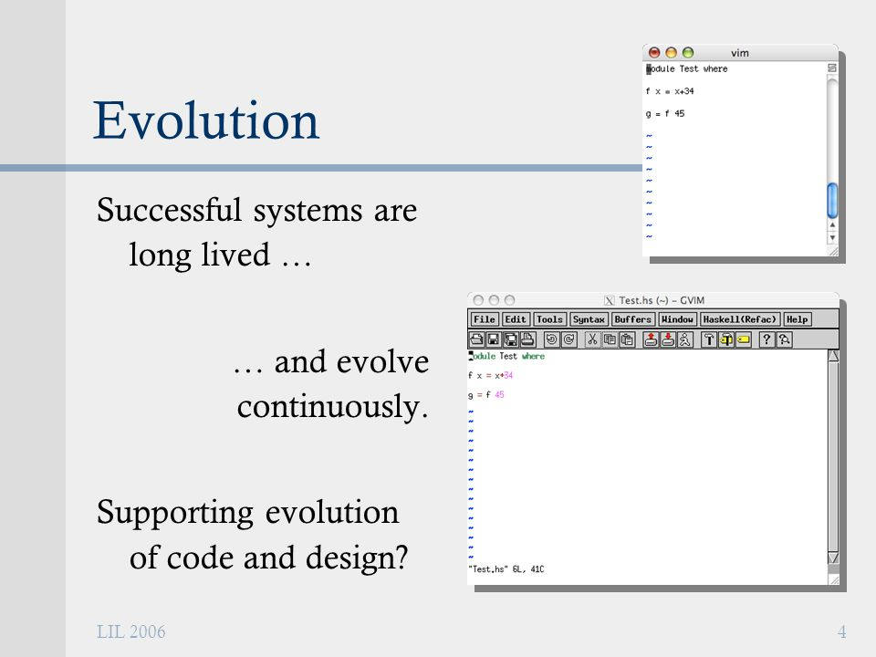 LIL 20064 Evolution Successful systems are long lived … … and evolve continuously.