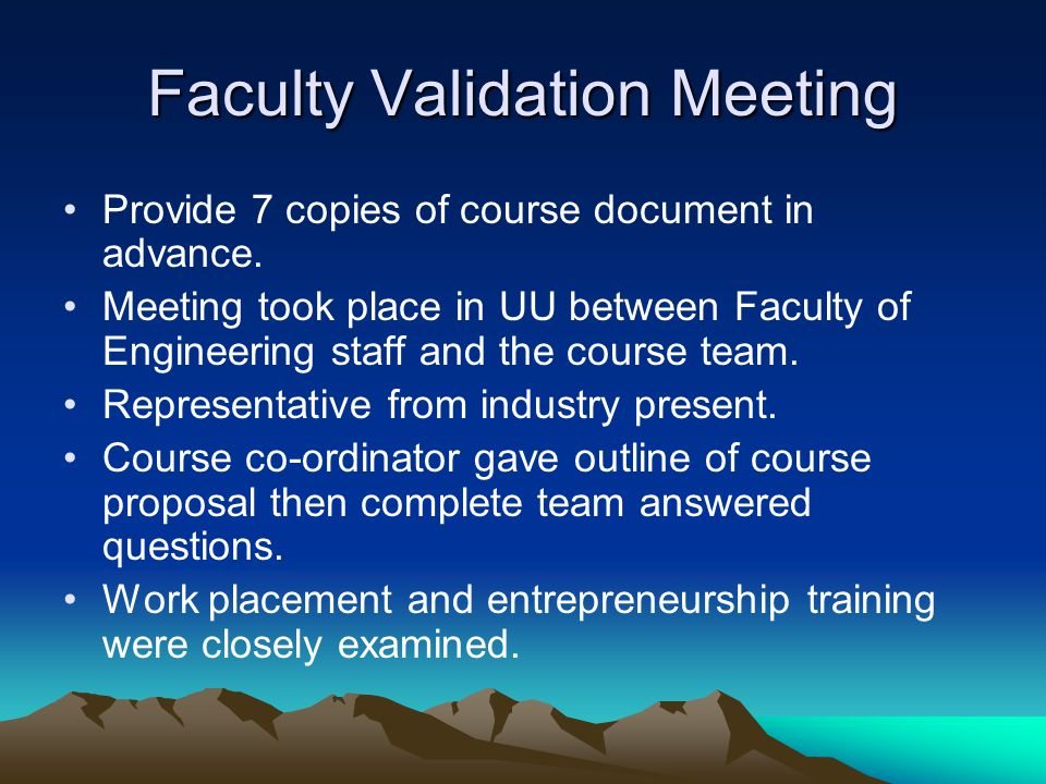 Faculty Validation Meeting Provide 7 copies of course document in advance.