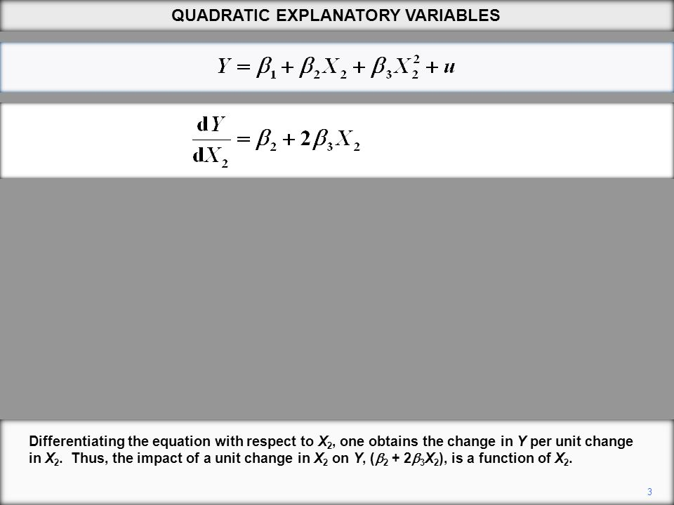 3 Differentiating the equation with respect to X 2, one obtains the change in Y per unit change in X 2.