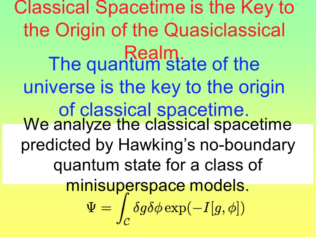 Classical Spacetime is the Key to the Origin of the Quasiclassical Realm.