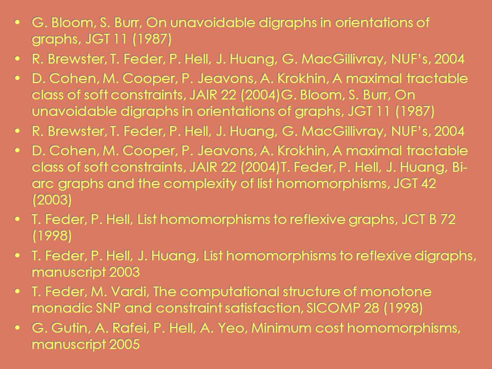 G. Bloom, S. Burr, On unavoidable digraphs in orientations of graphs, JGT 11 (1987) R.