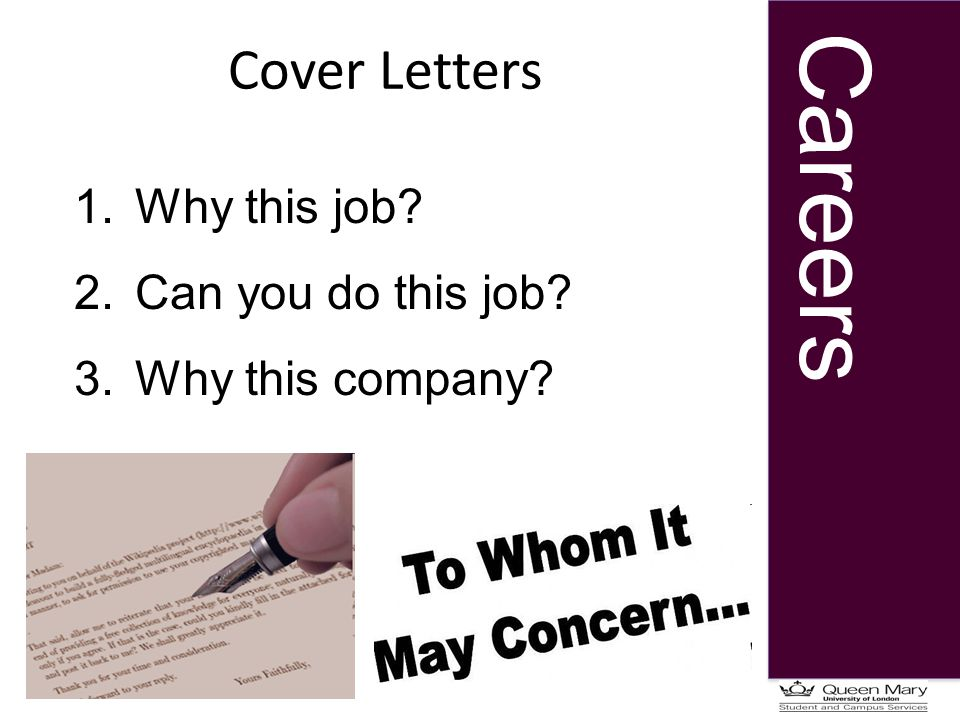 Careers Cover Letters 1. Why this job 2. Can you do this job 3. Why this company