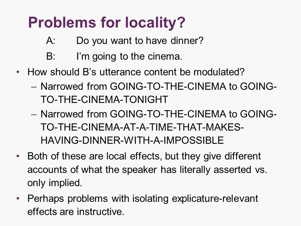 Problems for locality. A:Do you want to have dinner.