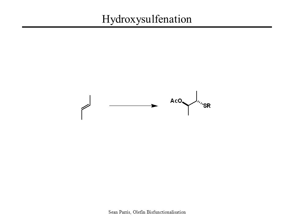 Sean Parris, Olefin Bisfunctionalisation Hydroxysulfenation