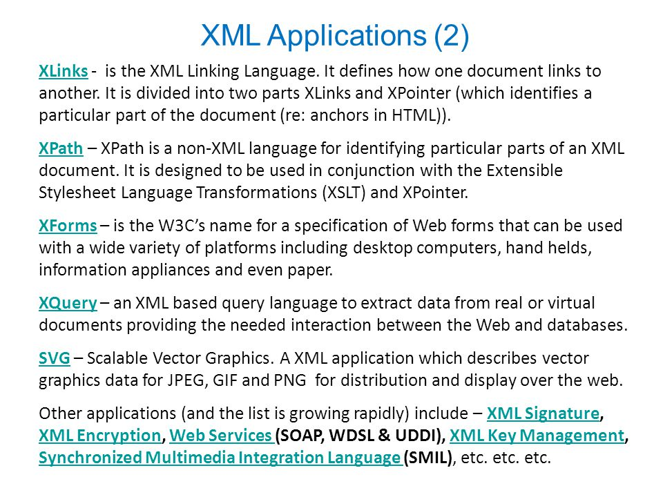 XML Applications (2) XLinksXLinks - is the XML Linking Language.