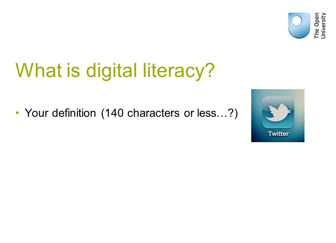 What is digital literacy Your definition (140 characters or less… )