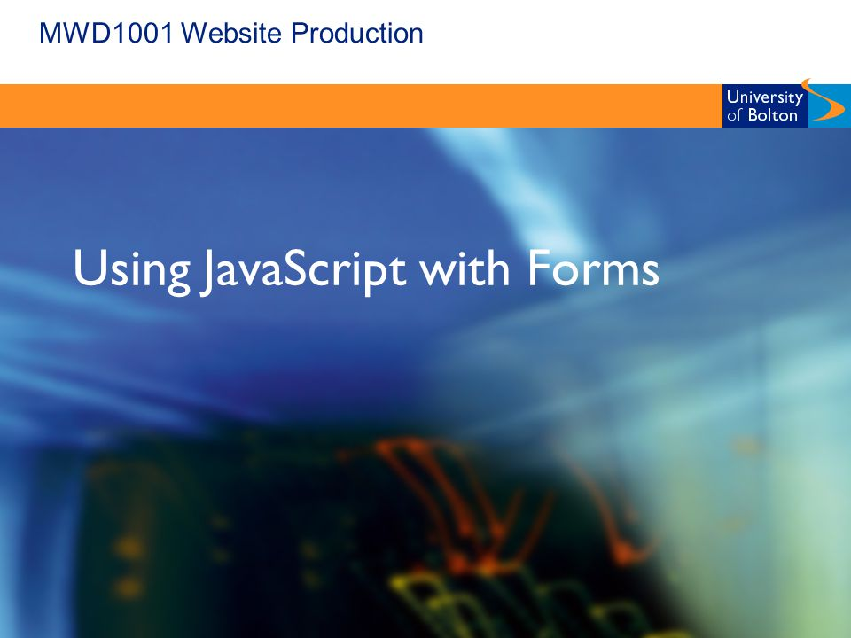 MWD1001 Website Production Using JavaScript with Forms