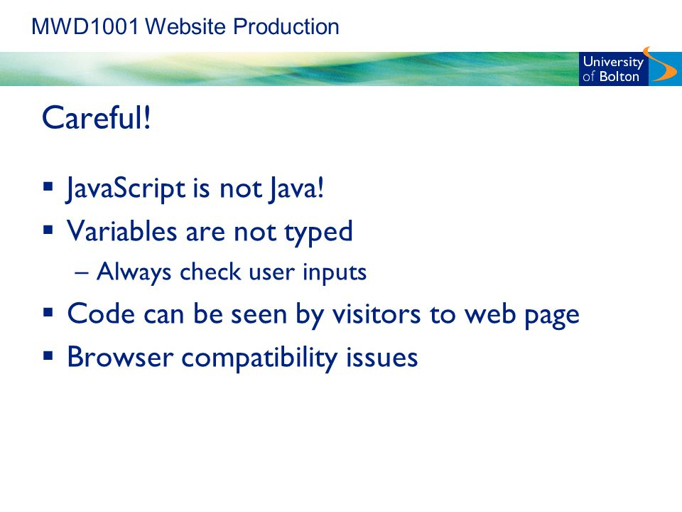 MWD1001 Website Production Careful.  JavaScript is not Java.