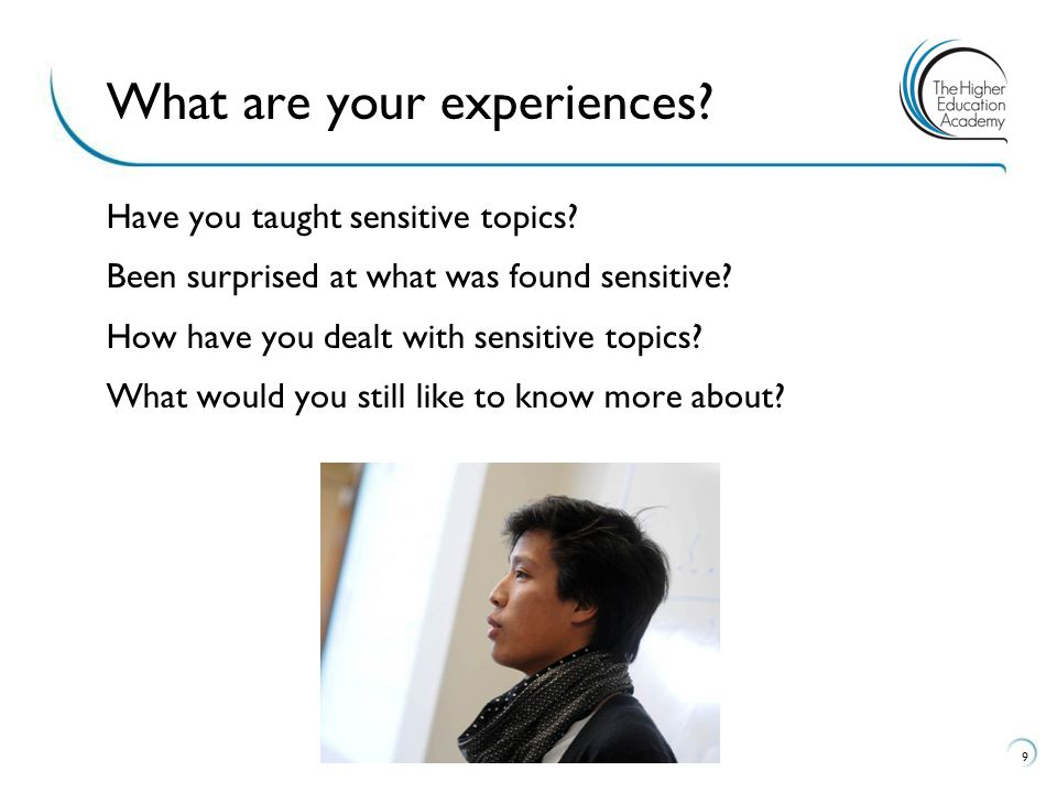 Have you taught sensitive topics. Been surprised at what was found sensitive.