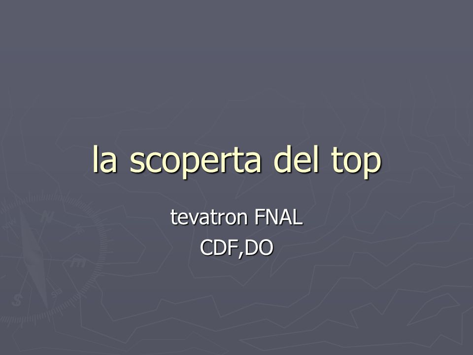 la scoperta del top tevatron FNAL CDF,DO
