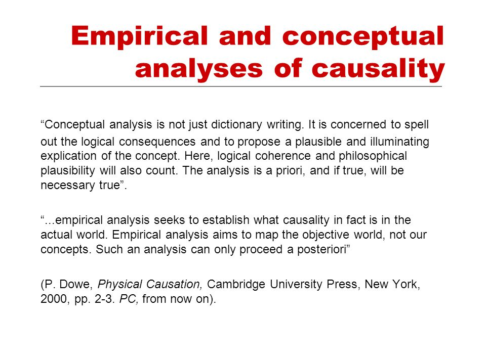 Empirical and conceptual analyses of causality Conceptual analysis is not just dictionary writing.