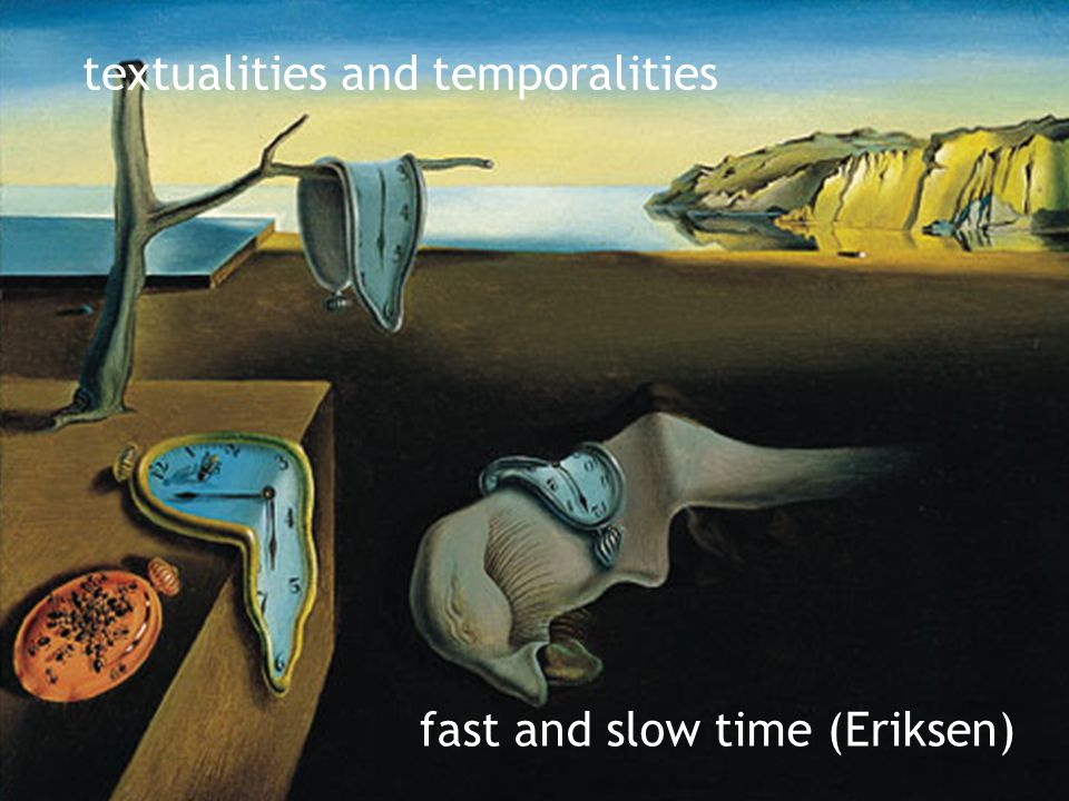 textualities and temporalities fast and slow time (Eriksen)