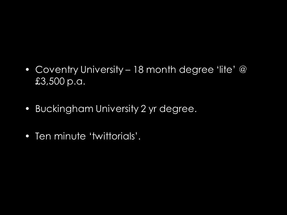 Coventry University – 18 month degree 'lite' @ £3,500 p.a.