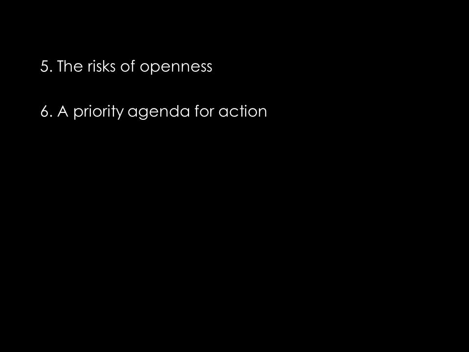 5. The risks of openness 6. A priority agenda for action