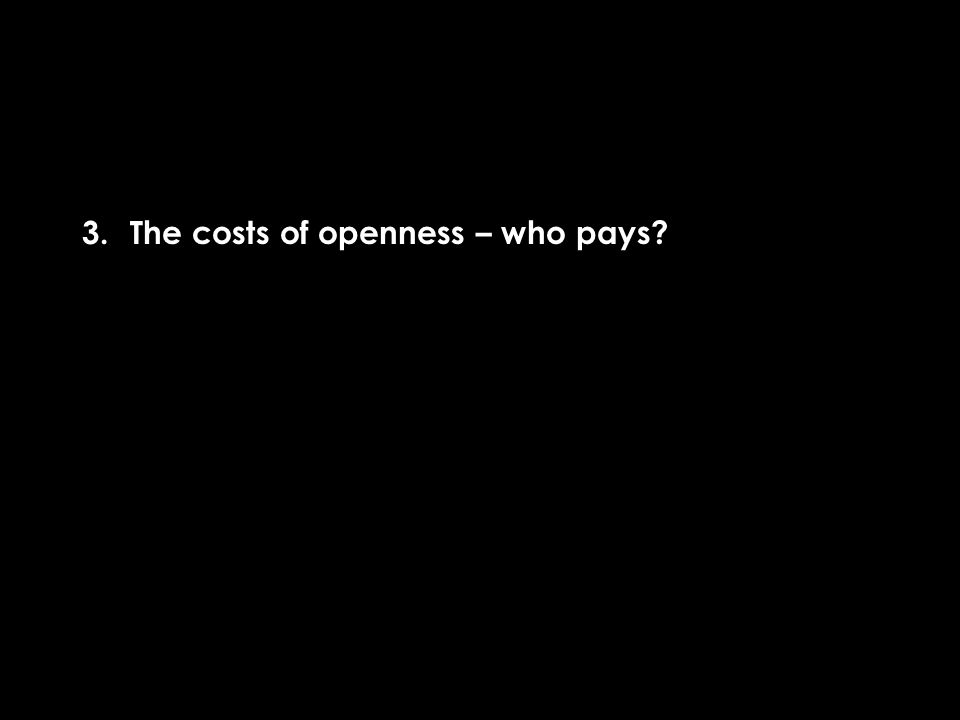 3. The costs of openness – who pays