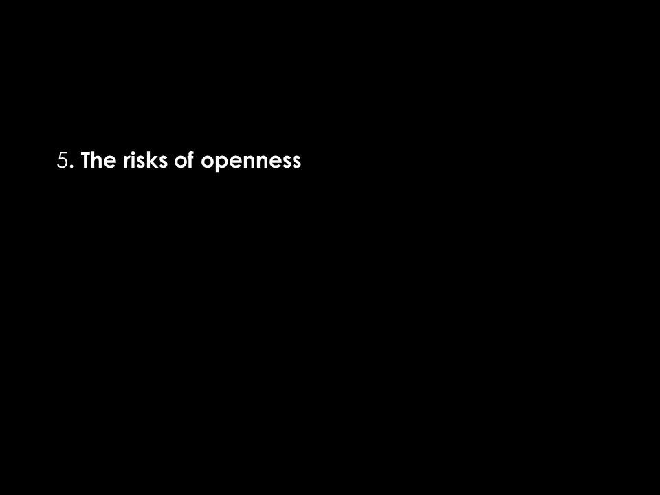 5. The risks of openness