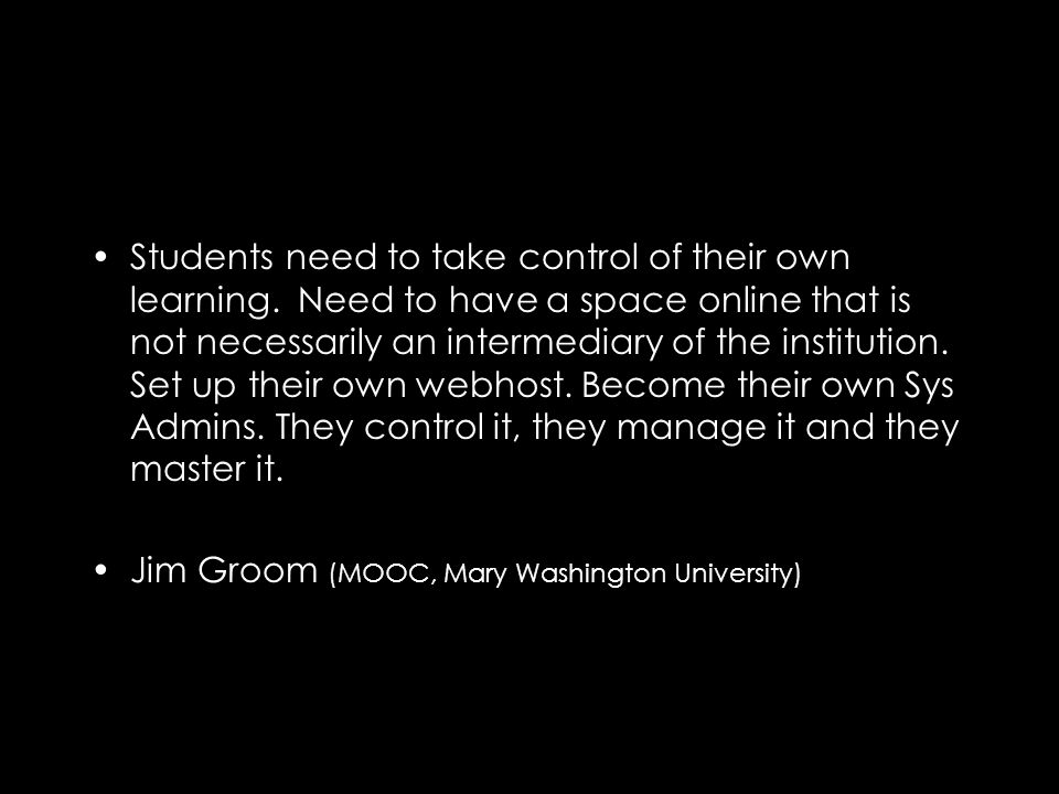Students need to take control of their own learning.