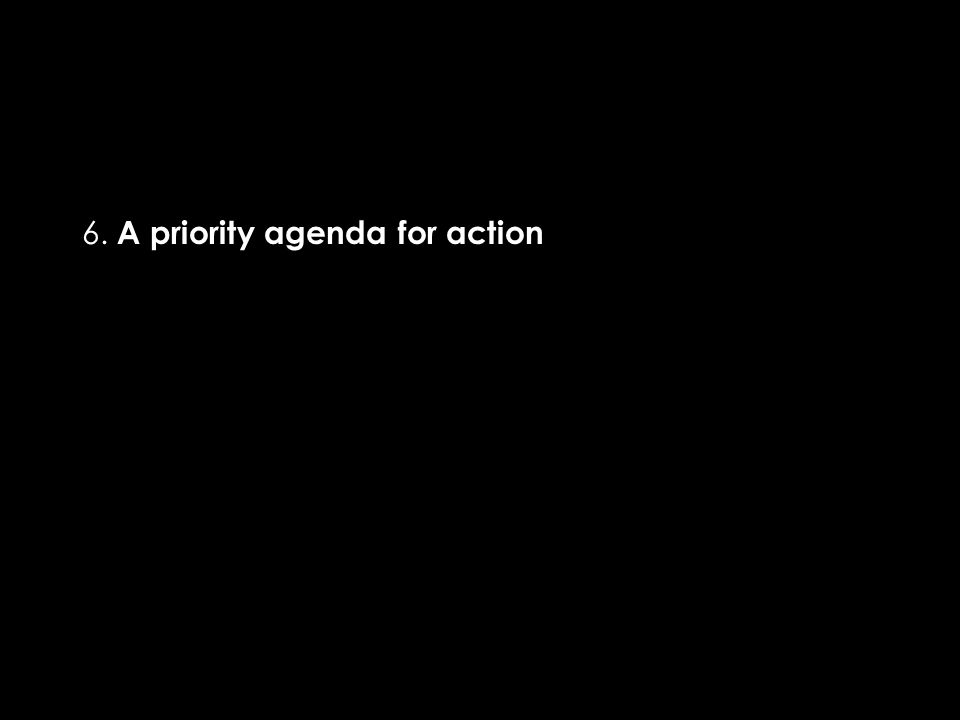 6. A priority agenda for action