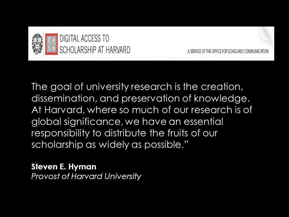 The goal of university research is the creation, dissemination, and preservation of knowledge.