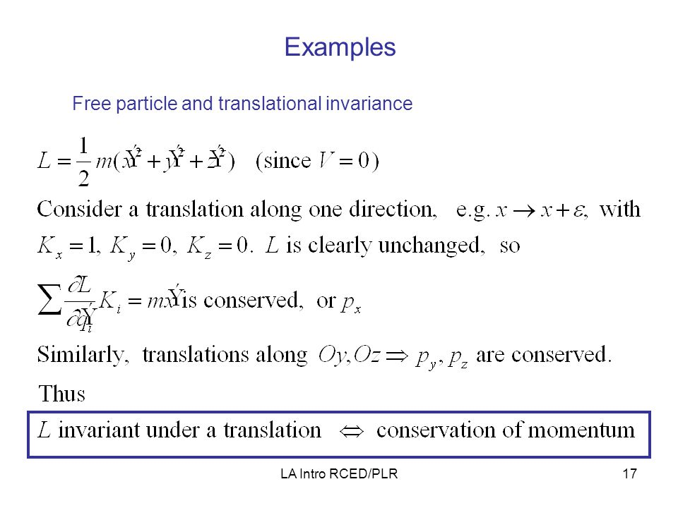 LA Intro RCED/PLR17 Examples Free particle and translational invariance