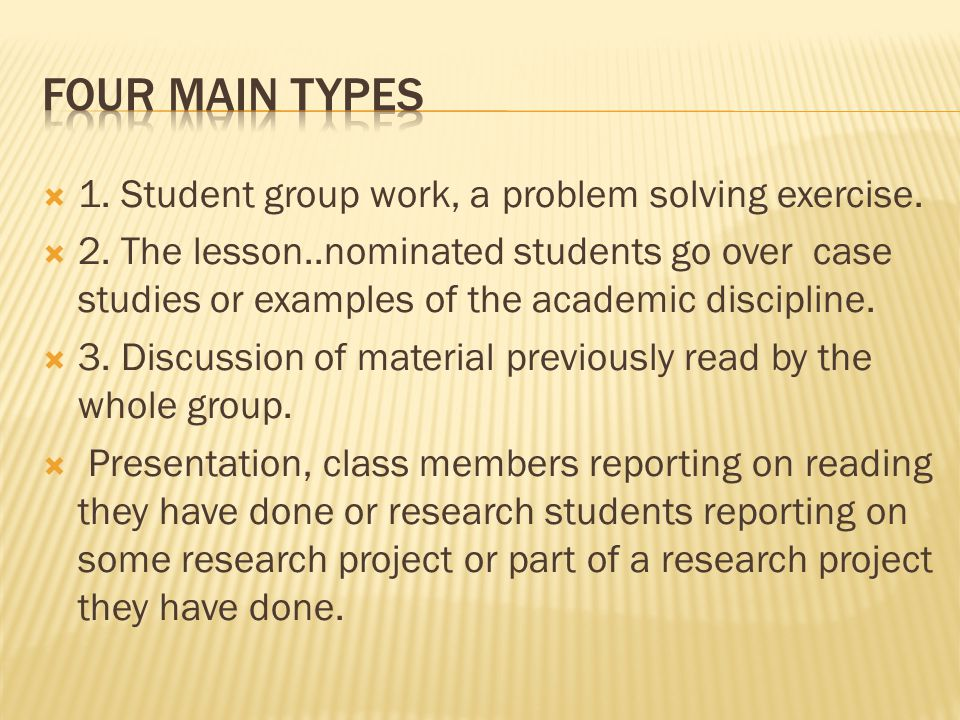  1. Student group work, a problem solving exercise.