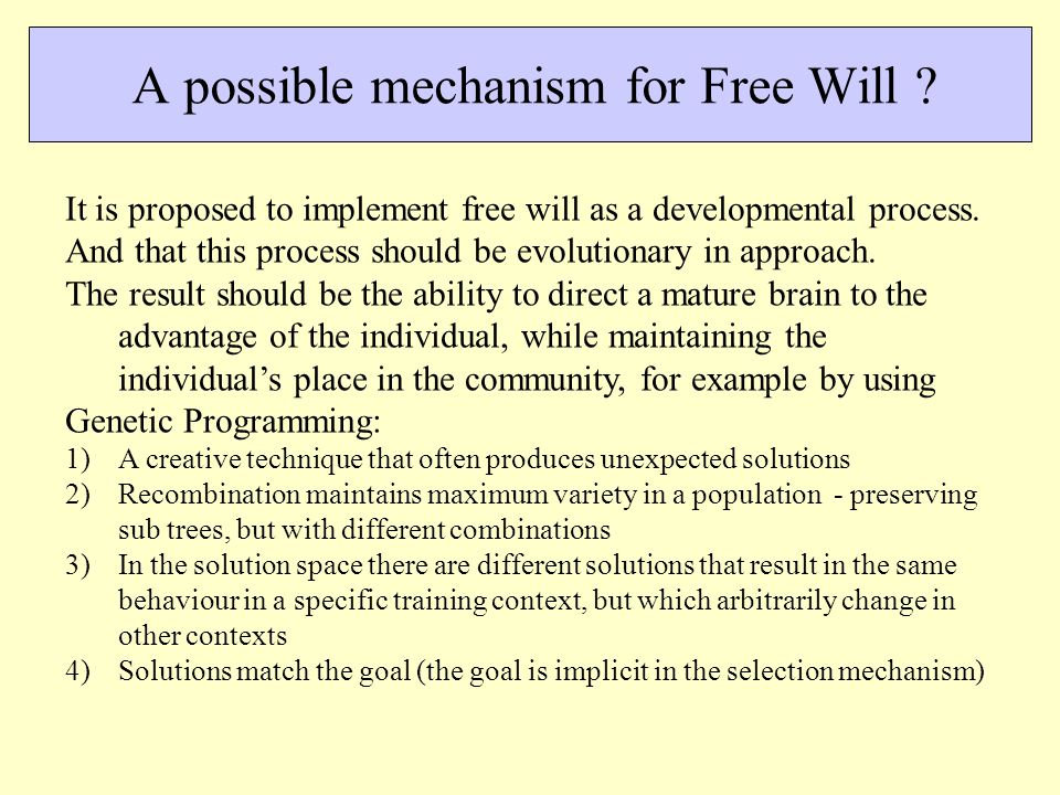 A possible mechanism for Free Will .