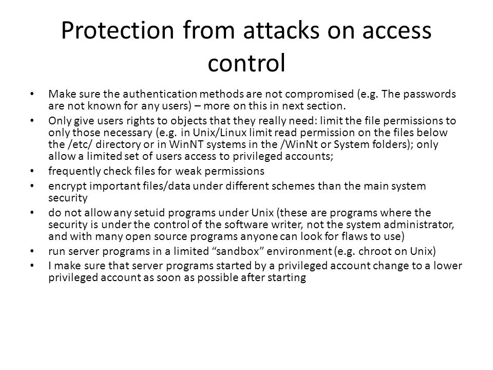 Protection from attacks on access control Make sure the authentication methods are not compromised (e.g.