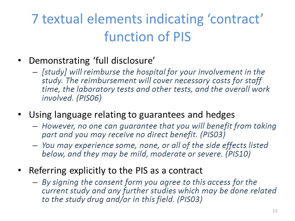 7 textual elements indicating 'contract' function of PIS Demonstrating 'full disclosure' – [study] will reimburse the hospital for your involvement in the study.