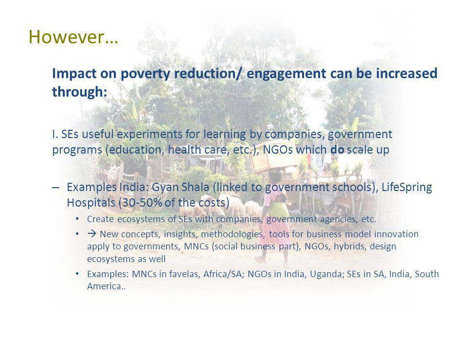 Impact on poverty reduction/ engagement can be increased through: I.