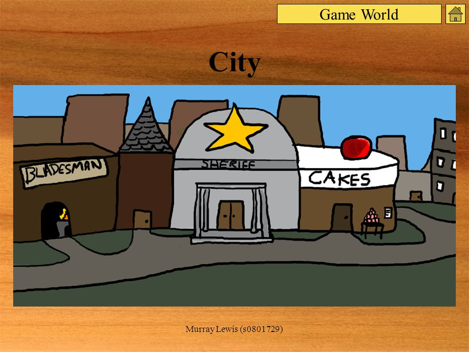 Murray Lewis (s0801729) City Game World
