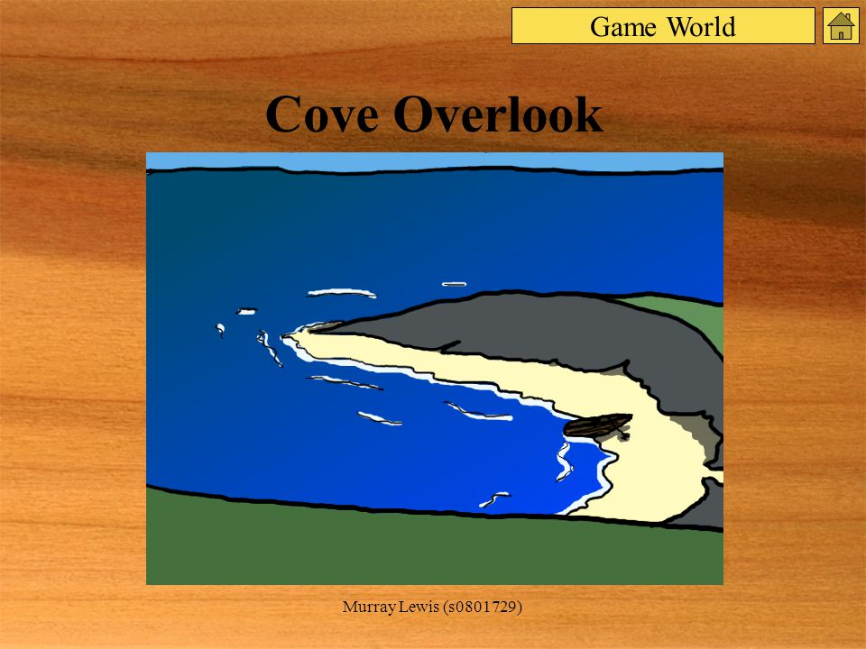 Murray Lewis (s0801729) Cove Overlook Game World