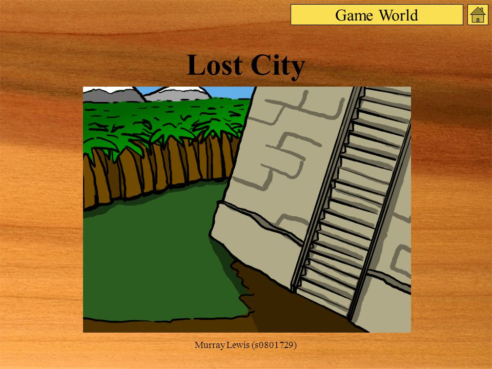 Murray Lewis (s0801729) Lost City Game World